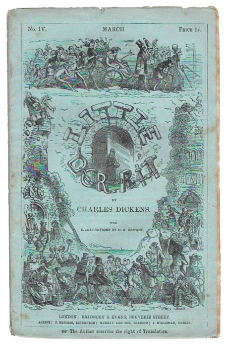 LITTLE DORRIT. Part No. IV. March, 1856. Charles Dickens, 1812 - 1870.