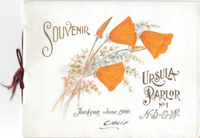 SOUVENIR - Ursula Parlor No. 1. N.D.G.W. Jackson, June 1900. Native Daughters of the Golden West California Local History.