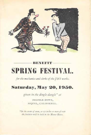 BENEFIT SPRING FESTIVAL. For The MECHANICS And CLERKS Of The J & S WORKS.; Given in the Dingle-Dangle at Drizzle Down, Soquel, California. Ca Restaurant Menu - Soquel.