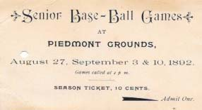 SENIOR BASE - BALL GAMES At PIEDMONT GROUNDS.; August 27, September 3 and 10, 1892. 19th C. Baseball Ephemera / Season Ticket.
