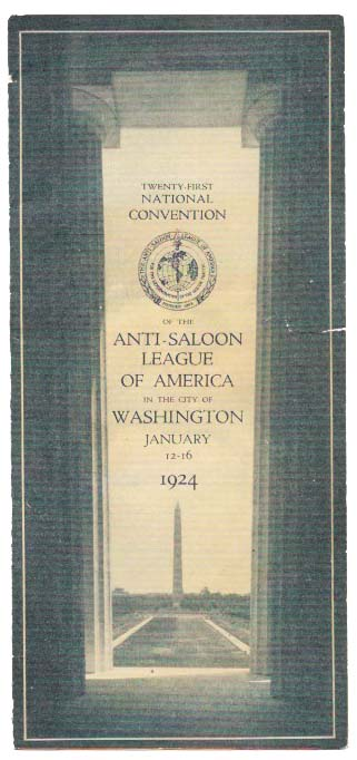TWENTY-FIRST NATIONAL CONVENTION Of The ANTI-SALOON LEAGUE Of AMERICA In The CITY Of WASHINGTON.; January 12-16 1924. Temperance.
