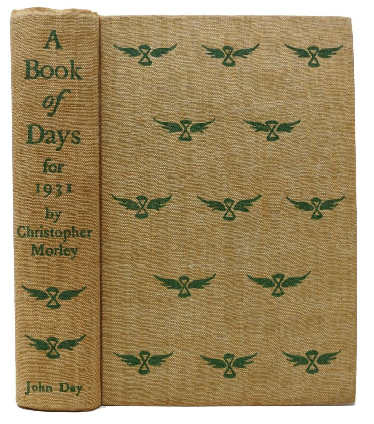 A BOOK Of DAYS.; Being a Briefcase packed for his own Pleasure by CHRISTOPHER MORLEY & made into a Calendar for sundry Paramours of Print. Christopher Morely, 1890 - 1957.