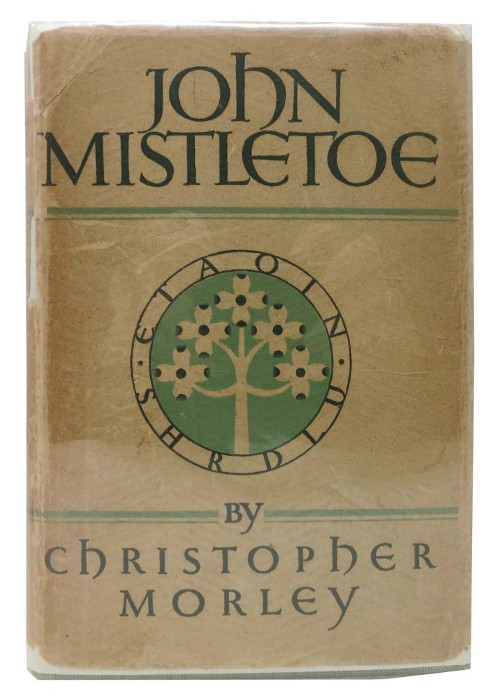 JOHN MISTLETOE. Christopher Morley.