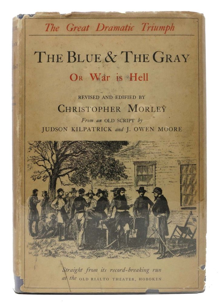 The BLUE & The GRAY.; Or War is Hell. Christopher Morley.