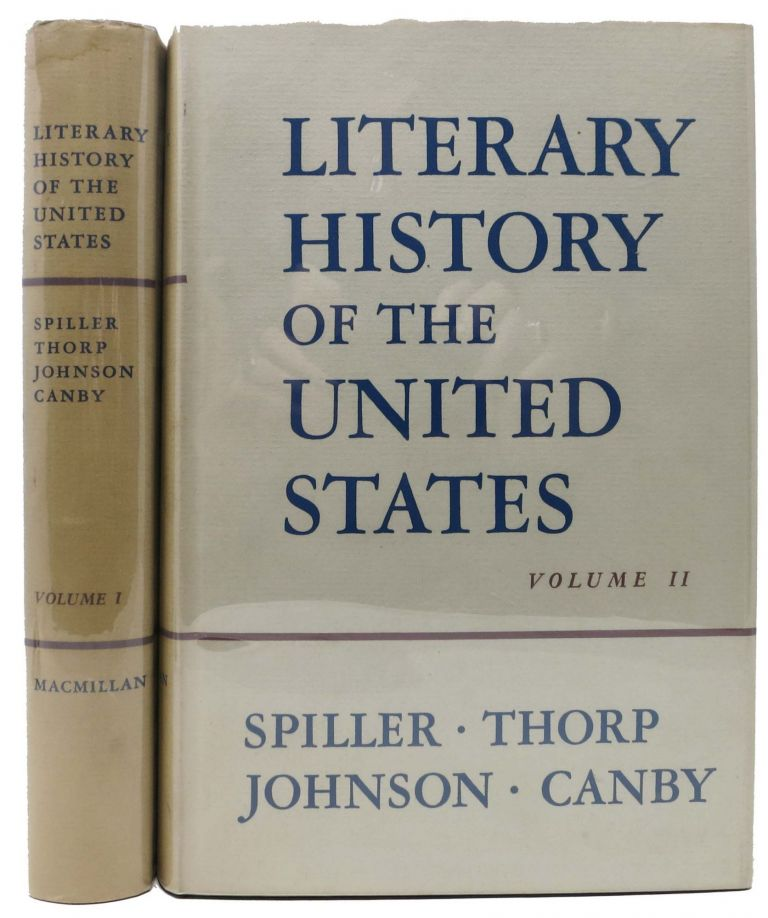 LITERARY HISTORY Of The UNITED STATES. Vol. I & II. Robert E. Spiller, Willard Thorp, Thomas H. Johnson, Henry Seidel - Canby.