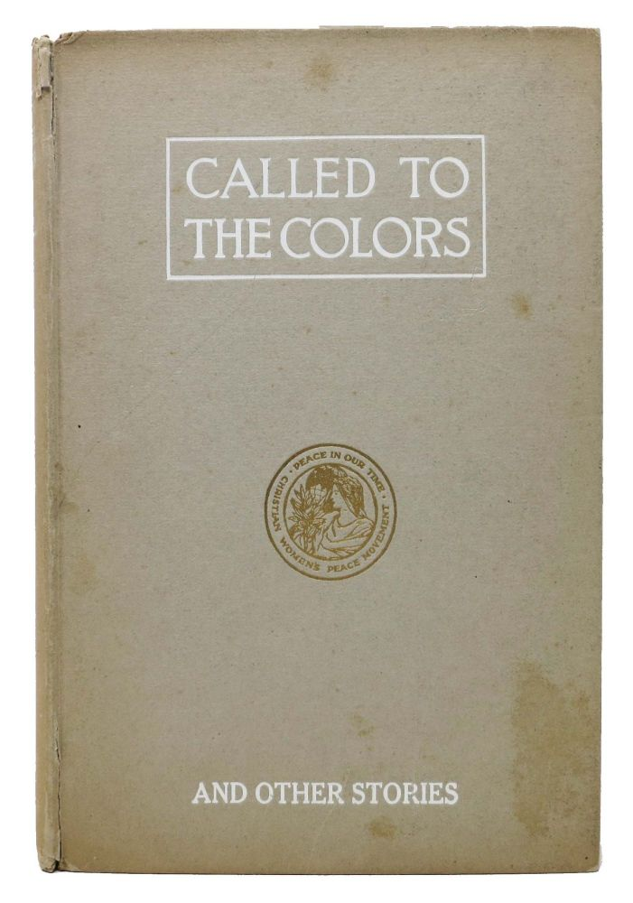 CALLED To The COLORS and Other Stories. World War I. Literature, Caroline Atwater Mason, 1853 - 1939.