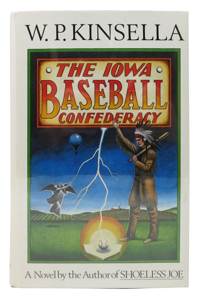 The IOWA BASEBALL CONFEDERACY. W. P. Kinsella.