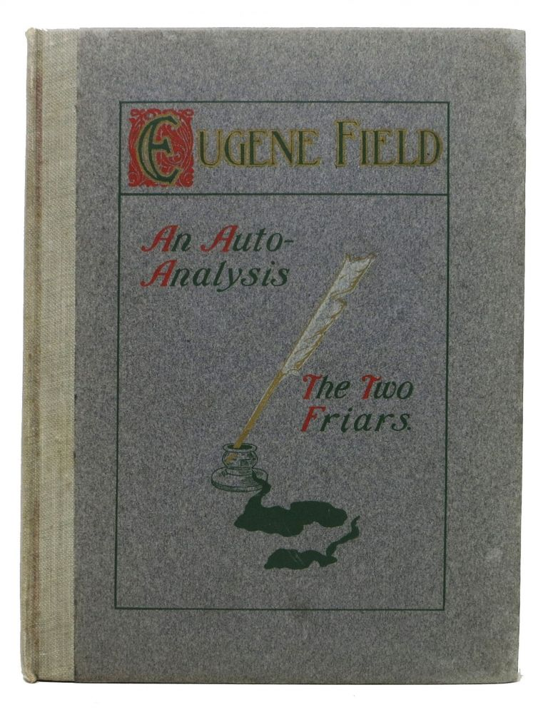An AUTO - ANALYSIS [with] HOW ONE FRIAR MET The DEVIL And TWO PURSUED HIM. Eugene Field, 1850 - 1895.