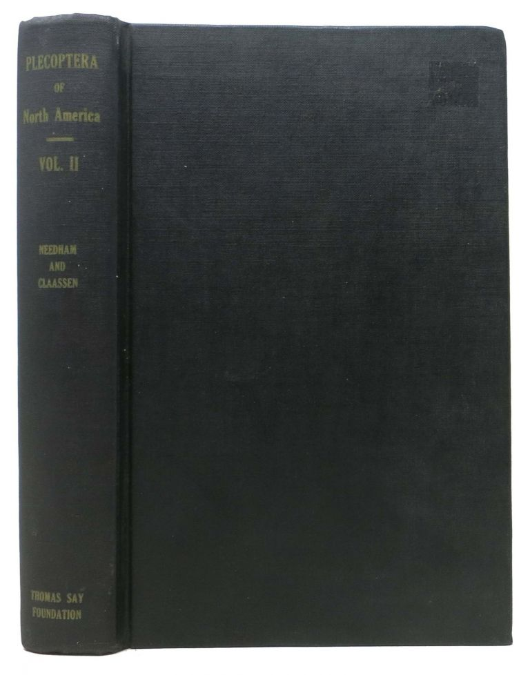 A MONOGRAPH Of The PLECOPTERA Or STONEFLIES Of AMERICA NORTH Of MEXICO.; The Thomas Say Foundation of the Entomological Society of America - Established 1915 - Volume II. J. G. Needham, P. W. Claassen.