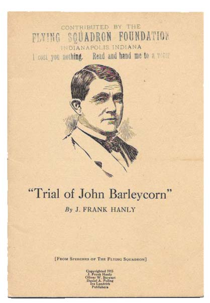 """TRIAL Of JOHN BARLEYCORN"".; From Speeches of The Flying Squadron. Temperance, J. Frank - Hanly, 1863 - 1920."