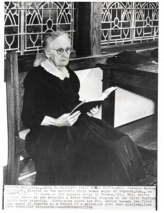 NATION'S FIRST WOMAN MAYOR - MRS. SUSANNA MADORA SALTER.; Sixty-Nine Years Ago Mrs. Salter Became the First Lady Mayor of Argonia as a Result of a Masculine Plot that Misfired. Temperance - Woman's History, Wirephoto.