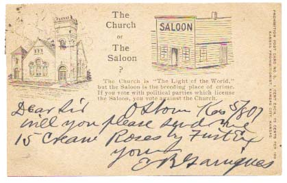 "The CHURCH Or The SALOON?; The Church is ""The Light of the World"" but the Saloon is the Breeding place of Crime. If you Vote with Political Parties which License the Saloon, you Vote Against the Church. Temperance - Post Card."