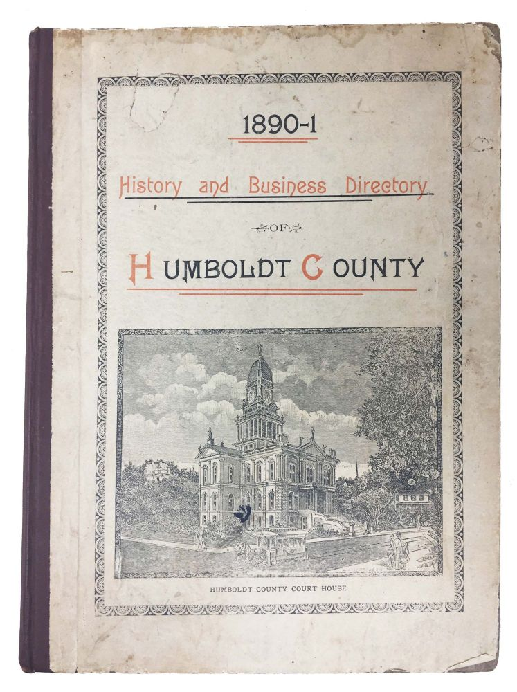HISTORY And BUSINESS DIRECTORY Of HUMBOLDT COUNTY; Descriptive of the Natural Resources, Delightful Climate, Picturesque Scenery, Beautiful Homes. The Only County in the State Containing No Chinamen. Lillie E. Hamm.