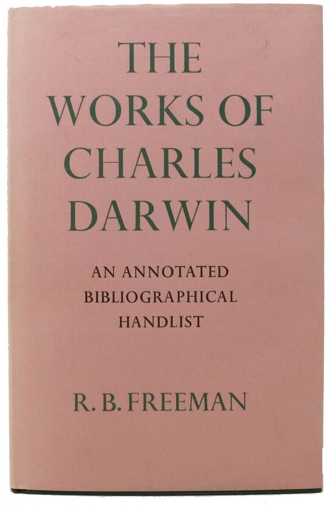 The WORKS Of CHARLES DARWIN. An Annotated Bibliographical Handlist. Charles - Subject Freeman Darwin, R. B.