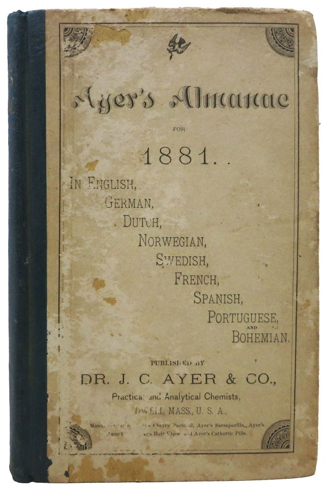 AYER'S ALMANAC For 1881.; In English, German, Dutch, Norwegian, Swedish, French, Spanish, Portugese, and Bohemian. Specimen Book, Dr. . C. Ayer, ames, 1818 - 1878.
