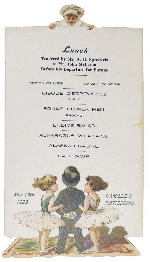 LUNCH - CAMILLE'S ROTISSERIE.; Tendered by Mr. A. B. Spreckles to Mr. John McLeran Before his Departure for Europe. Restaurant Menu - San Francisco.
