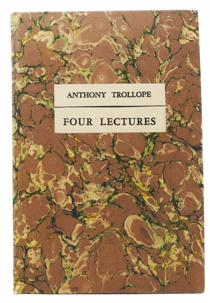 FOUR LECTURES.; The Civil Service as a Profession (1861); The Present Condition of the Northern States of the American Union (1862 or 1863); Higher Education of Women (1868); On English Prose Fiction as a Rational Amusement (1870). Anthony Trollope, 1815 - 1882.