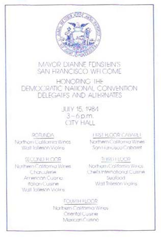 MAYOR DIANNE FEINSTEIN'S SAN FRANCISCO WELCOME HONORING The DEMOCRATIC NATIONAL CONVENTION DELEGATES And ALTERNATES.; July 15, 1984 3-6pm City Hall. Event Menu.