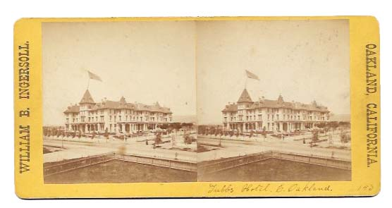 TUBBS HOTEL. E. OAKLAND 153. Stereoview Photograph, William Booker - Photographer Ingersoll, b. 1834.
