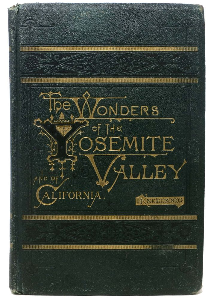 The WONDERS Of YOSEMITE VALLEY And Of CALIFORNIA. Samuel Kneeland, 1821 - 1888.