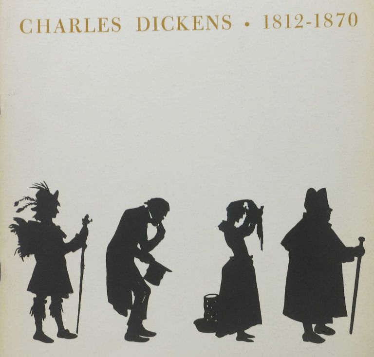 CHARLES DICKENS - 1812-1870.; An Exhibit of Books and Manuscripts from the VanderPoel Dickens Collection, Miriam Lutcher Stark Library, The University Of Texas at Austin, Texas. Trade Catalog, Malcolm - Genet, Sally - assisted Leach.