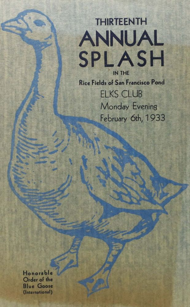 THIRTEENTH ANNUAL SPLASH In The RICE FIELDS Of SAN FRANCISCO POND.; Elks Club - Monday Evening - February 6th, 1933. Event Program, Menu.