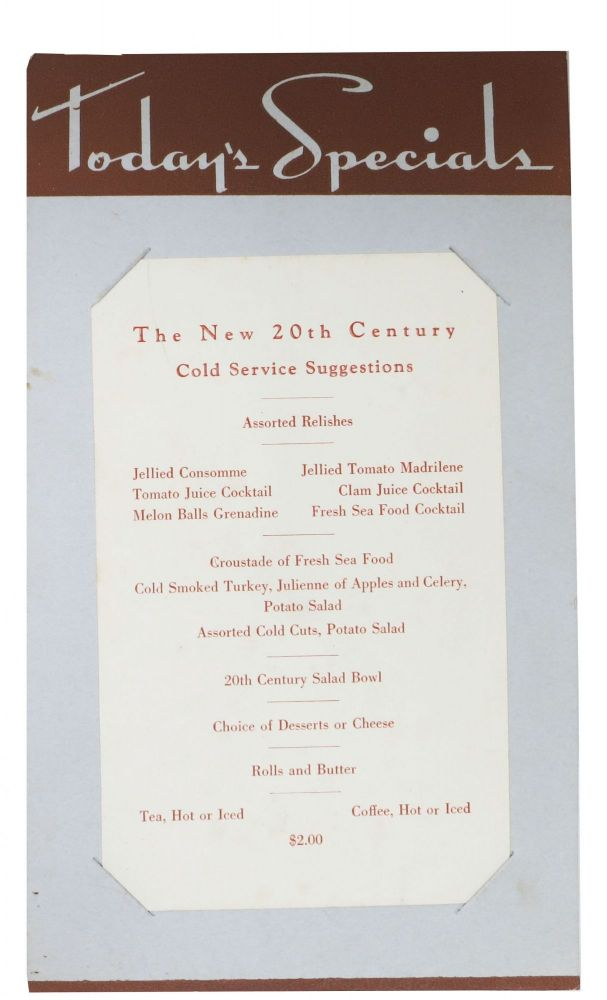 TODAY'S SPECIALS - The NEW 20th CENTURY.; Cold Service Suggestions. Railroad - Menu.