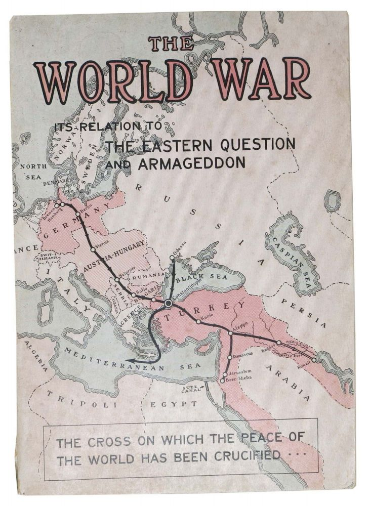 The WORLD WAR. Its Relation to the Eastern Question and Armageddon. Arthur G. Daniells.
