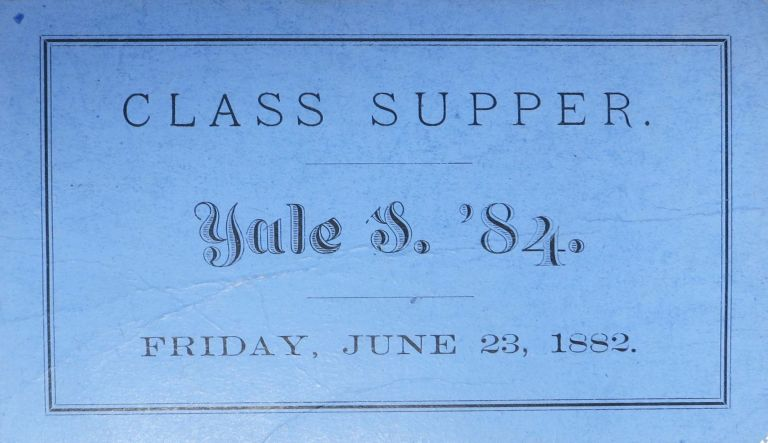 YALE '84 S CLASS SUPPER Ticket. Friday, June 23, 1882. 19th C. Yale Class Ephemera.