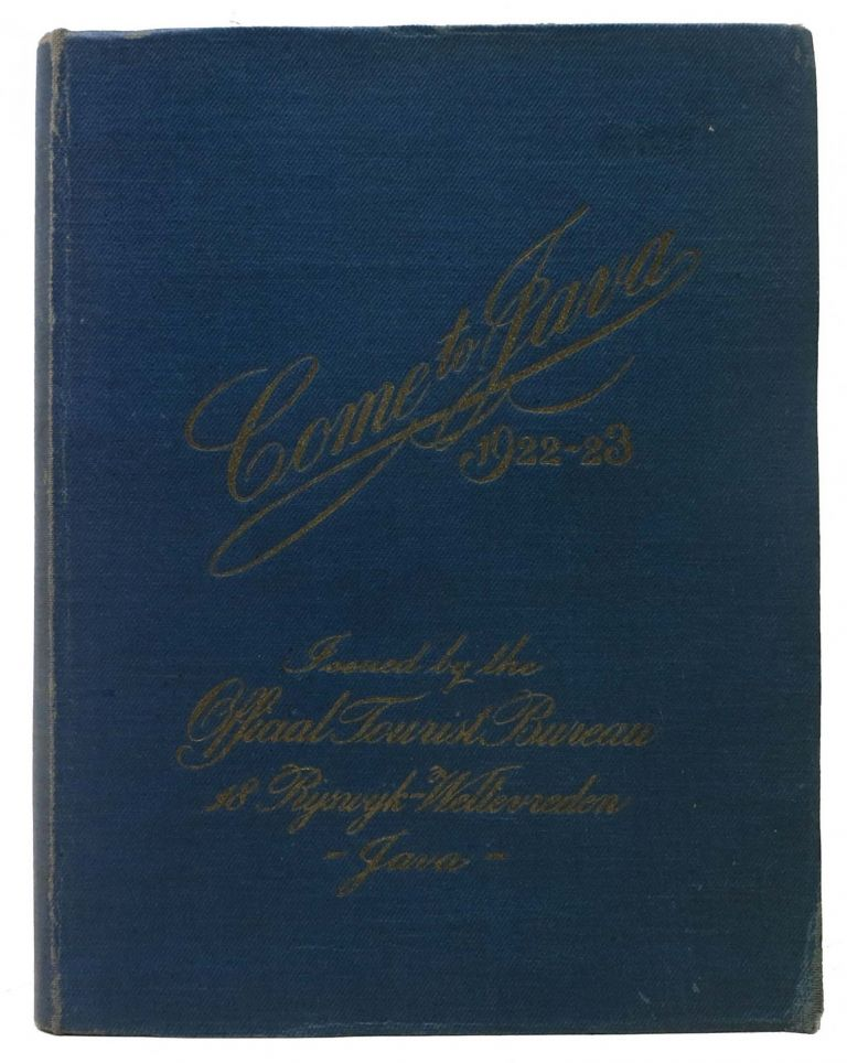 COME TO JAVA. 1922-23.; Issued by the Official Tourist Bureau - 18 Ryswyk-Weltevreden - Java -. Travel Guide.