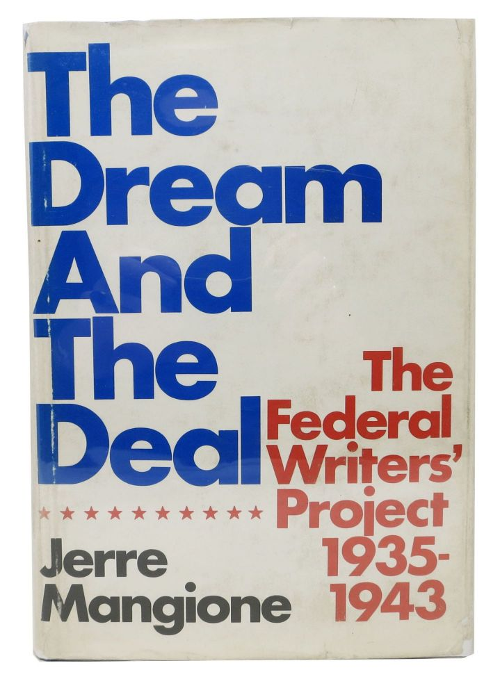 The DREAM And The DEAL. The Federal Writers' Project 1935 - 1943. Jerry Mangione.