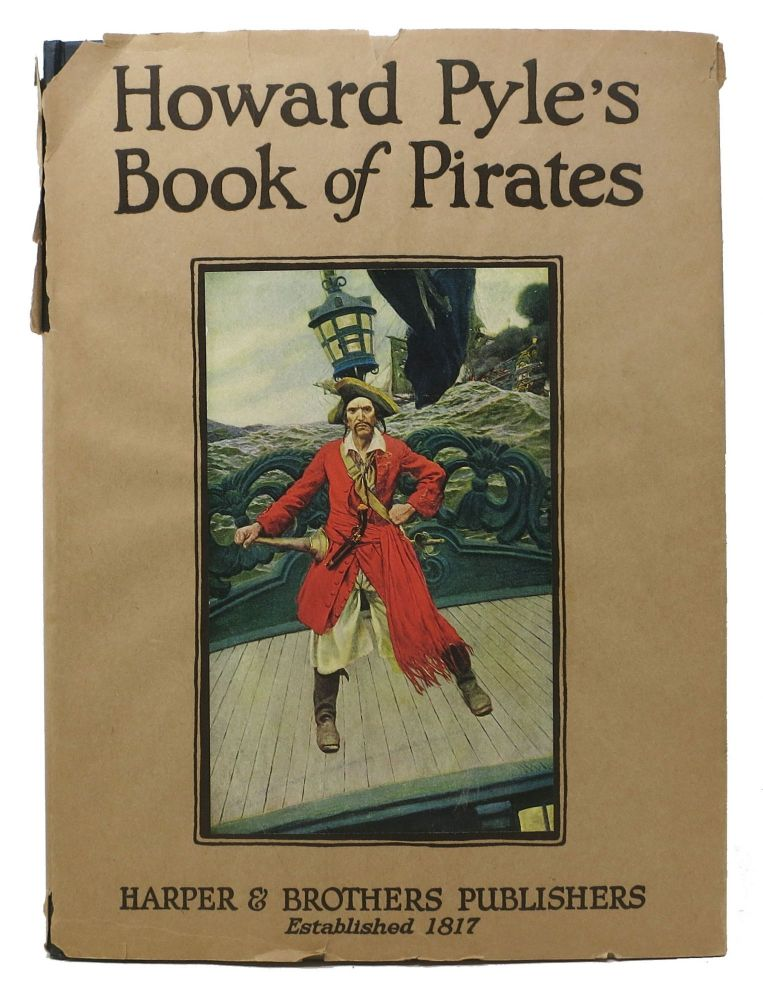 HOWARD PYLE'S BOOK Of PIRATES.; Fiction, Fact & Fancy concerning the Buccaneers & Marooners of the Spanish Main: From the Writings & Pictures of Howard Pyle. Howard. Johnson Pyle, Merle - Compiler.