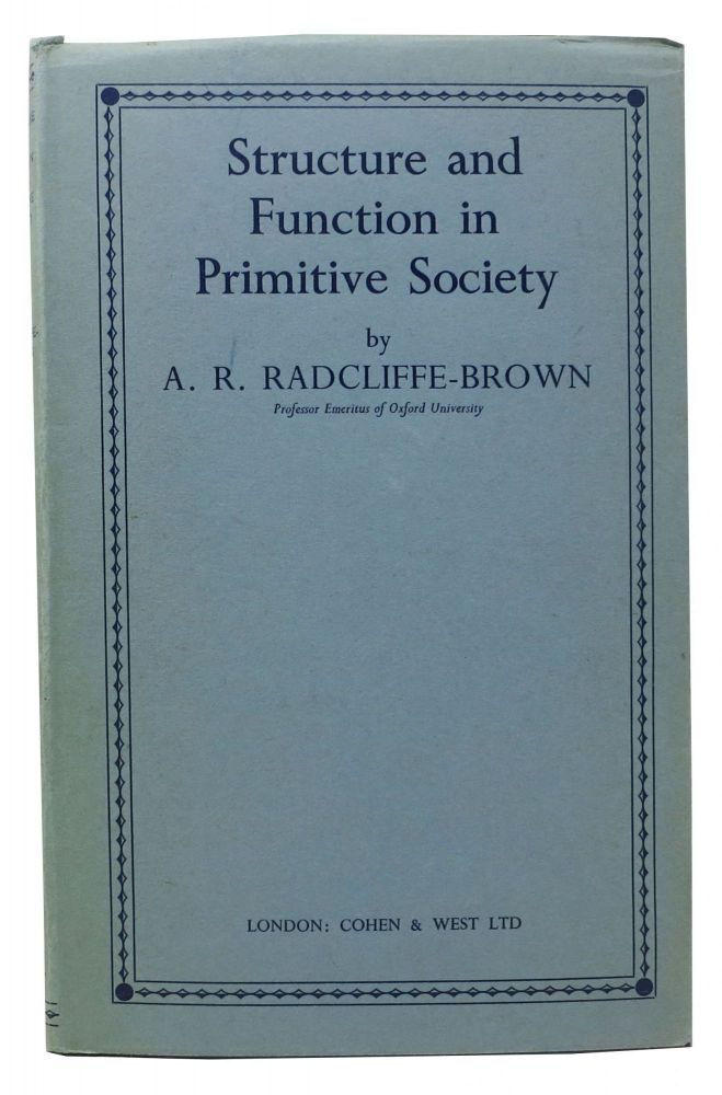 STRUCTURE And FUNCTION In PRIMITIVE SOCIETY. A. R. Evans-Pritchard Radcliffe-Brown, E. E., Fred - Contributors Eggan.