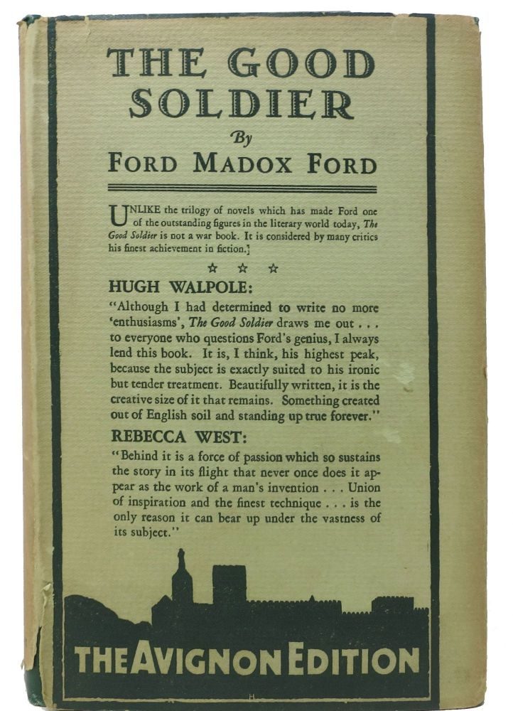 The GOOD SOLDIER. A Tale of Passion. Ford Madox Ford, 1873 - 1939.