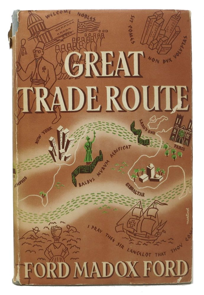 GREAT TRADE ROUTE. Ford Madox Ford, 1873 - 1939.