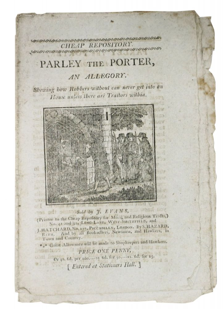 PARLEY The PORTER, An Allegory.; Shewing how Robbers without can never get into an House unless there are Traitors within. Cheap Repository. Price One Penny. Hannah 1745 - 1833 More.
