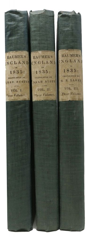 ENGLAND In 1835: Being a Series of Letters Written to Friends in Germany, During a Residence in London and Excursions Into the Provinces. Three Vols. Frederick . Austin Von Raumer, Sarah, Hannibal Lloyd - Evans, b. 1781.