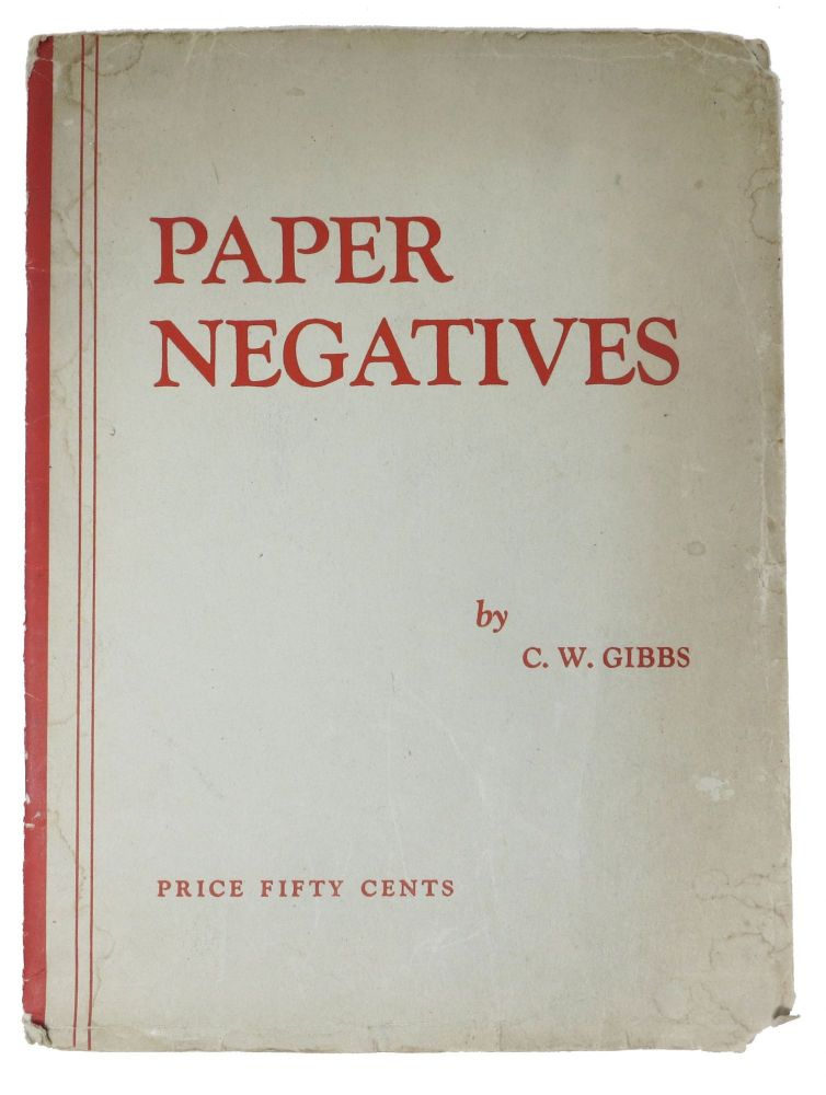 PAPER NEGATIVES. Photography, C. W. Gibbs.