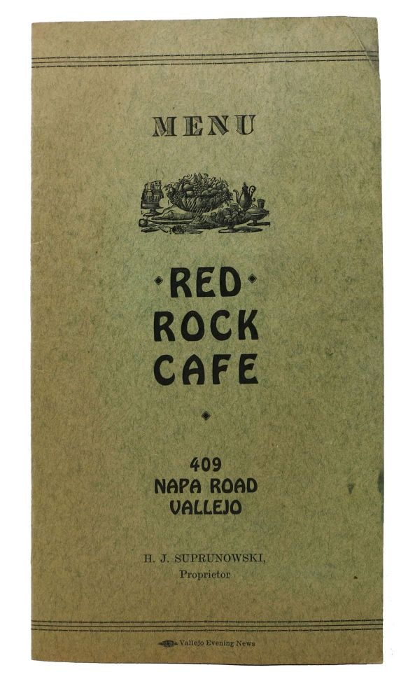RED ROCK CAFE - MENU.; 409 Napa Road Vallejo - H. J. Suprunowski, Proprietor. Ca. Restaurant Menu - Vallejo.