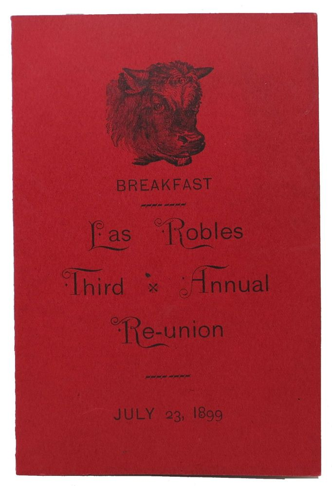 LAS ROBLES THIRD ANNUAL RE-UNION.; Breakfast. July 23, 1899. Event Menu - Agriculture.