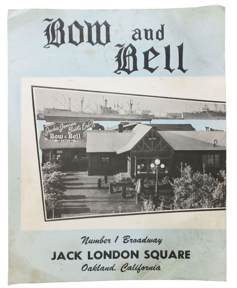 BOW And BELL.; Number 1 Broadway - Jack London Square - Oakland, California. Ca. Restaurant Menu - Oakland.