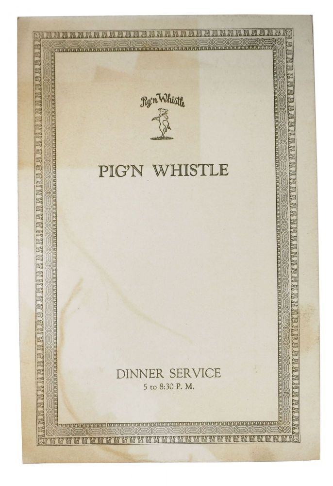PIG'N WHISTLE.; Dinner Service - 5 to 8:30 P.M. Restaurant Menu - San Francisco.