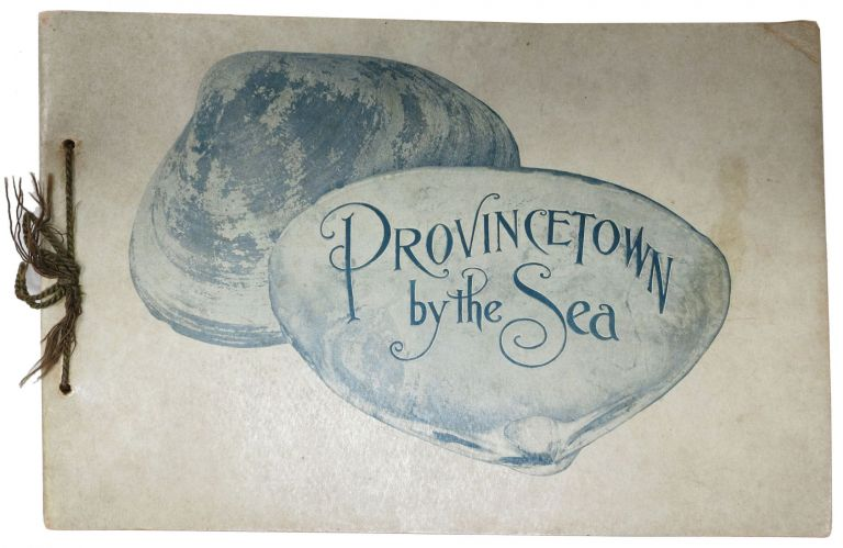 PROVINCETOWN By The SEA. Souvenir View Book, Perry, uegen, shton. b. 1864.