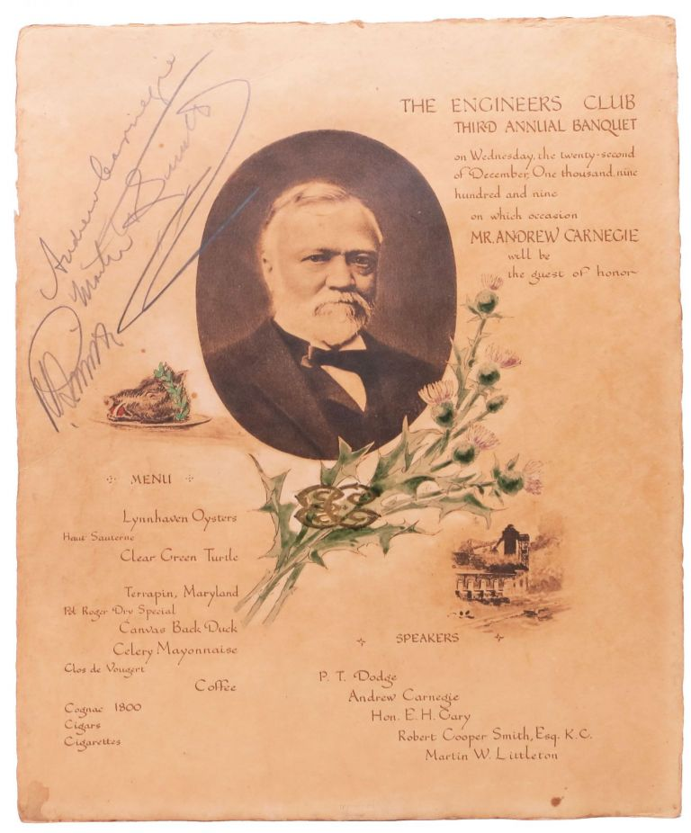 The ENGINEERS CLUB THIRD ANNUAL BANQUET.; Speakers. P. T. Dodge Andrew Carnegie Hon. E. H Gary Robert Cooper Smith, Esq. K. C. Martin W. Littleton. Event Souvenir Menu, Andrew . Littleton Carnegie, Robert Cooper, Martin Wiley . Smith, 1835 - 1919, 1872 - 1934.