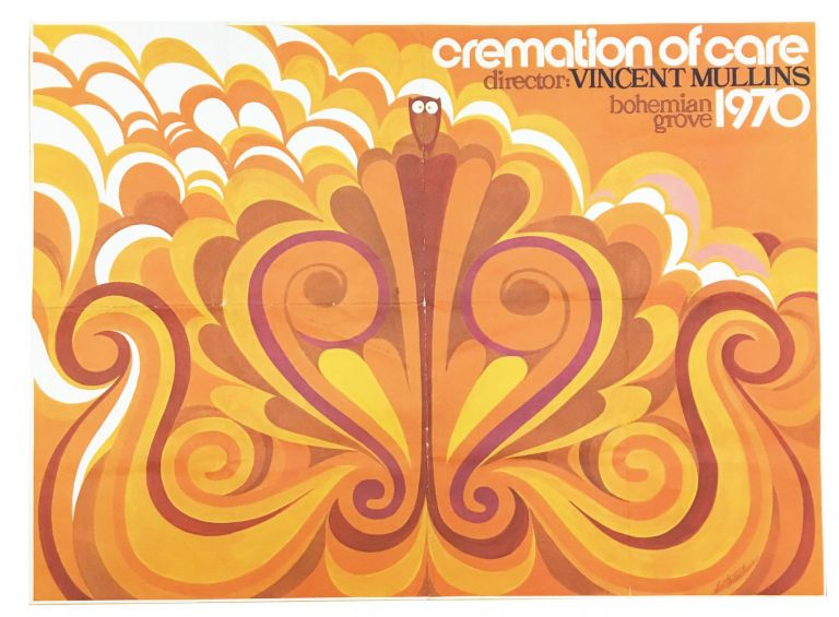CREMATION Of CARE Saturday Night • July 18th, 1970 • Bohemian Grove. Bohemian Club, Charles K. Field, Palmer - Written Field, Vincent J. - Director Adapted. Mullins.