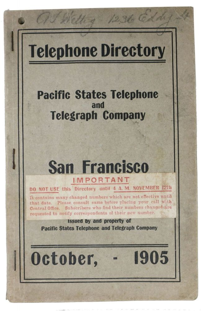 TELEPHONE DIRECTORY. San Francisco. Pacific States Telephone and Telegraph Company. October, - 1905. California / San Francisco Local History, Jno. I. - President. Wettig Sabin, Miss Anna - Former Owner, Chinese Americana.