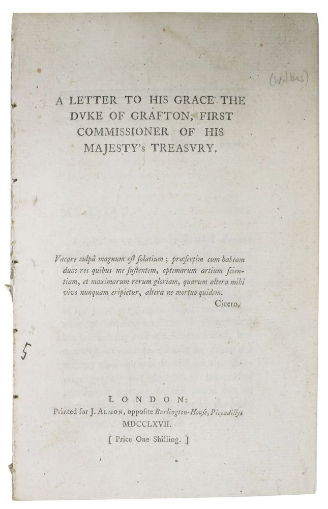 A LETTER To His GRACE The DUKE Of GRAFTON, First Commissioner of his Majesty's Treasury. John . Wilkes, 1725 - 1797.