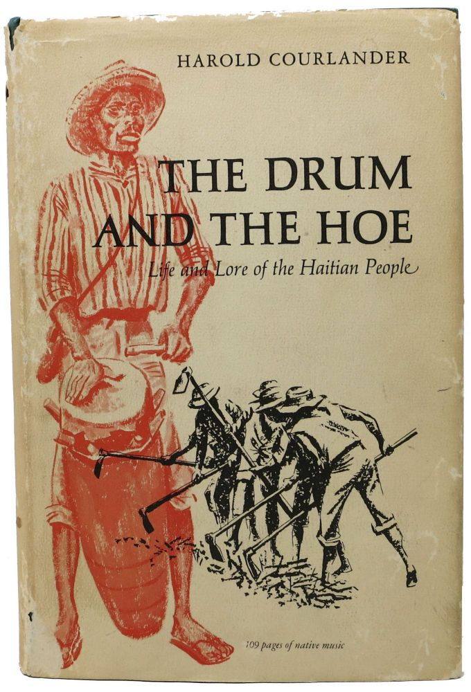 The DRUM And The HOE. Life and Lore of the Haitian People. Harold Courlander.