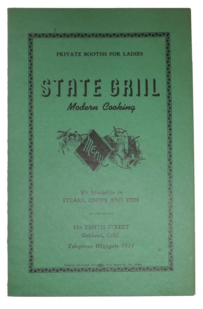 STATE GRILL - MODERN COOKING.; Private Booths for Ladies - We Specialize in Steaks, Chops and Fish. Restaurant Menu - Oakland.