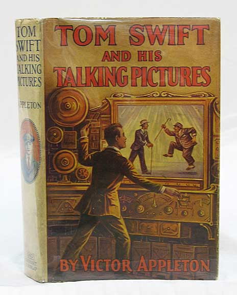 TOM SWIFT And His TALKING PICTURES or The Greatest Invention on Record. Tom Swift Sr. Series #31. Victor Appleton.